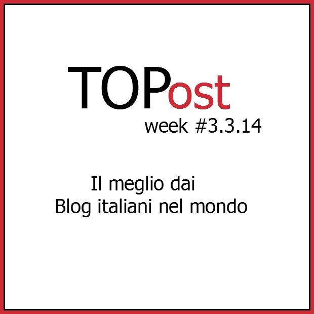 TOP Post dal mondo expat #10.3.14