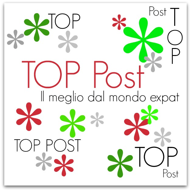TOP Post dal mondo expat #24.3.14